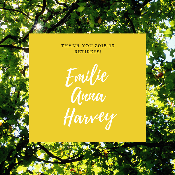 Thank you 2018-19 Retirees - Emilie, Anna, Harvey
