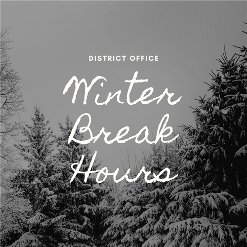 district office winter break hours text over picture of snowy trees