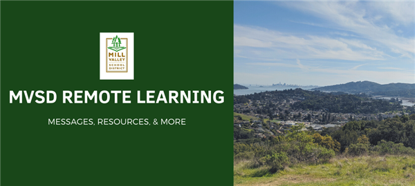 MVSD Remote Learning Messages, Resources, & more with a picture of Mill Valley from on a hill